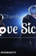 [ChanBaek] {Shortfic} Love Sick by nhinhii0711