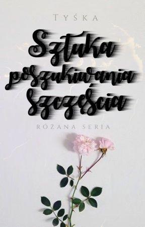 Różana Seria 🌹 Sztuka poszukiwaniu szczęścia [D. Andre-Tande] by AdminkaTyska