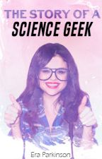 The Story of a Science Geek by _Jinxie_