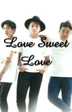 Love Sweet Love [EDITING] by pelangiap28