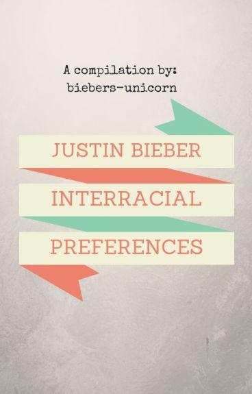 Justin Bieber Interracial Preferences (BWWM)