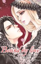 BOUND BY LOVE .( 3 - 4 - 5 ). by lexasao