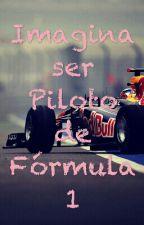 Imagina ser: Piloto de Fórmula 1 by princesitanumero2