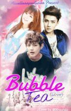 [EXO FF] Bubble Tea (Love) by Misellaaaprilliaaa