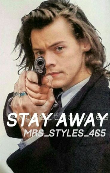 Stay Away || h.s