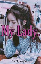 My Lady. [Chanhun] by Hye_Kyung_Park