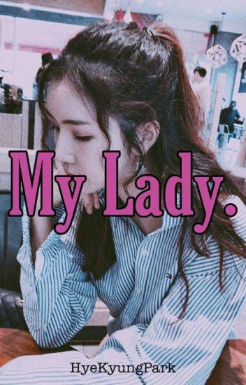 My Lady. [Chanhun]