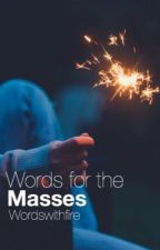 //Words For The Masses// by wordswithfire