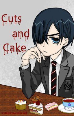 Cuts and Cake (Kuroshitsuji/Black Butler fanfic) (Ciel x Sebastian)
