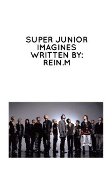 Super Junior (Various x Reader) - matsuhashi rei - Wattpad