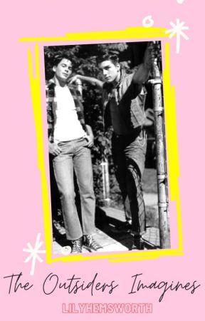 THE OUTSIDERS IMAGINES ➼ BOOK ONE - Sodapop Curtis Imagine - Wattpad