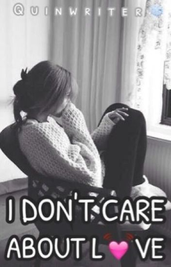 I Don't Care About Love [1]