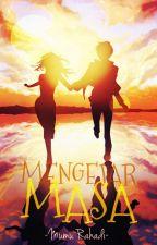 MENGEJAR MASA by Long_Mumu