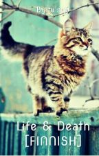 Life & Death [FINNISH] by tuisqu