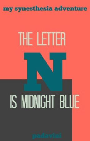 My Synesthesia Adventure - The Letter N is Midnight Blue by padavini