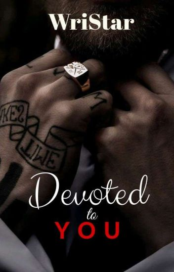 Devoted To You [GBS:#1] |✔ (EDITING)