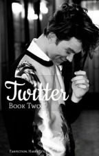 TWITTER ▶ Book Two  by Crazy__Love__1D