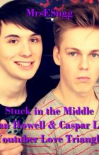 Caught in the middle (Youtuber love triangle fanfic) by MrsESugg