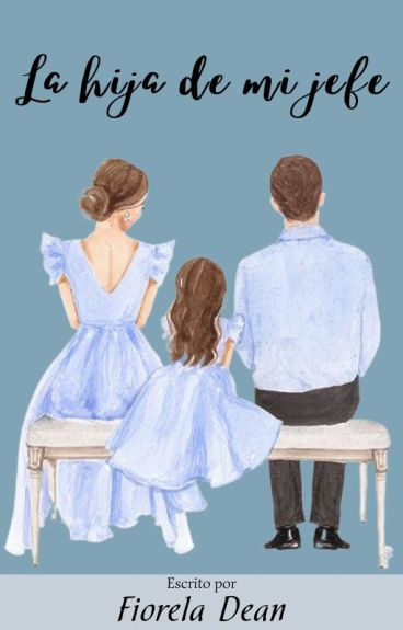 La Hija De Mi Jefe ~Niall y Tu~