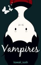 Vampires (Yaoi/Gay) by kawaii_sush
