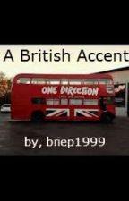 A British Accent (One Direction) by briep1999