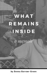 What Remains Inside by rosegluckwriter