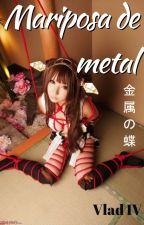 Mariposa de metal - 金属の蝶 by Vlad_4th