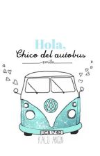 Hola, chico del autobús (COMPLETA) by KaluAngim