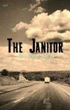 The Janitor by DougScaddan