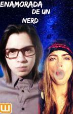 Enamorada de un Nerd- Nicolas Arrieta & Tu by MaryArrietaHoran