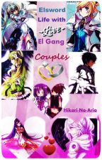 Elsword~Life with the El Gang Couples(COMPLETED) by Hikari-No-Aria