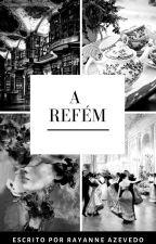 A Refém by azrayanne
