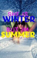 She is Winter but I'm Summer by Bri-Ri