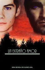 Un extraño amor         (STEREK) (SCIAM) by AlexisLealHernandez
