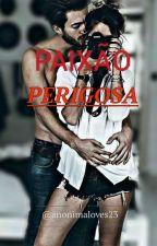 Paixão Perigosa by thaismarques23