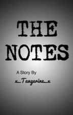 The Notes [COMPLETE] by x_Tangerine_x