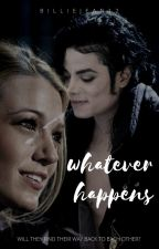 """[MJ Fanfiction] Whatever Happens (Sequel to """"What Happened That Day"""") by BillieJean12"""