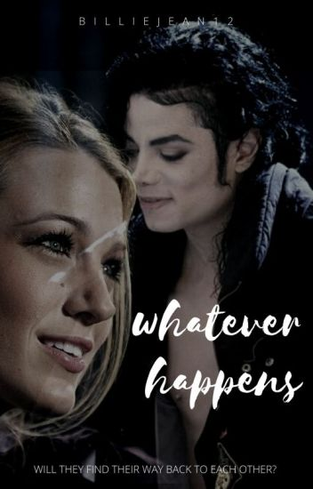 "[MJ Fanfiction] Whatever Happens (Sequel to ""What Happened That Day"")"