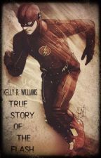 True Story of The Flash [Grant Gustin] by KellyWilliams768