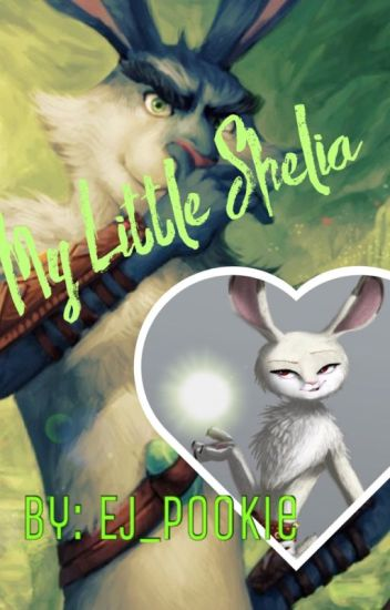 My Little Shelia ( Bunnymund Love Story)