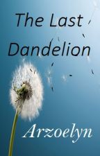 The Last Dandelion by Arzoelyn