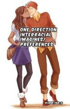 One Direction Interracial Imagines/Preferences by shaktiyaminho