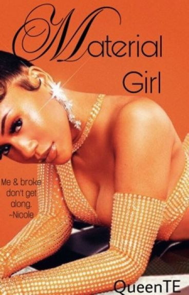 Material Girl (Currently Getting Rewritten)