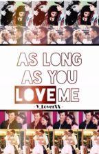 As Long As You Love Me **Violetta Story** by V_LoverXX