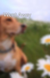 Went Away by KarissaRawr