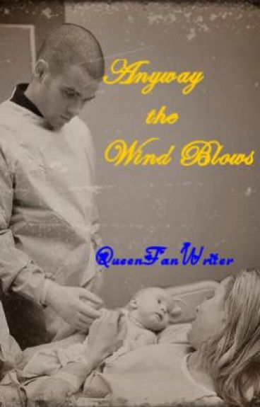 Anyway the Wind Blows ( A Glee fanfic) by QueenFanWriter