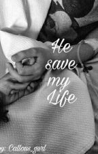 He save my Life by callous_gurl