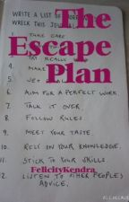 The Escape Plan by FelicityKendra