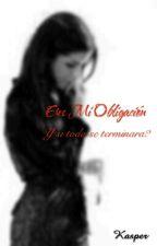 Eres mi obligación by Kasper9823