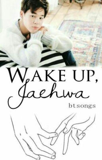 Wake up, Jaehwa ➳ Park Jimin